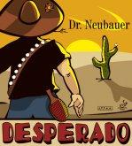 Potah Dr. Neubauer Desperado